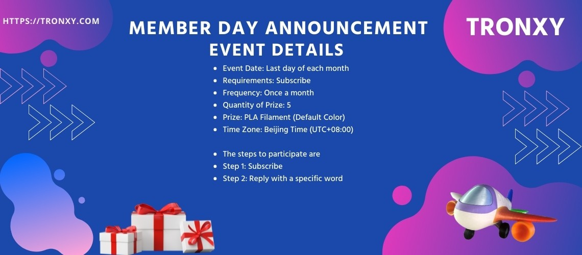 TRONXY Member Day Announcement – Subscription Benefits